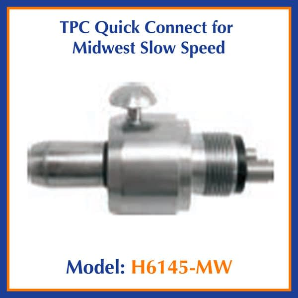 TPC Dental Quick Connect for Midwest Slow Speed H6145-MW